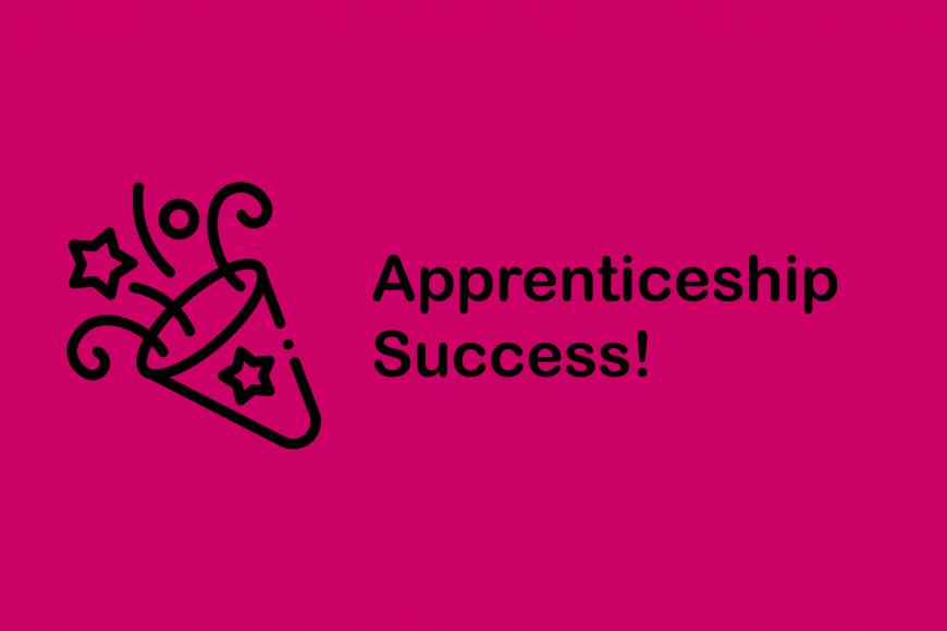 Apprenticeship Success!